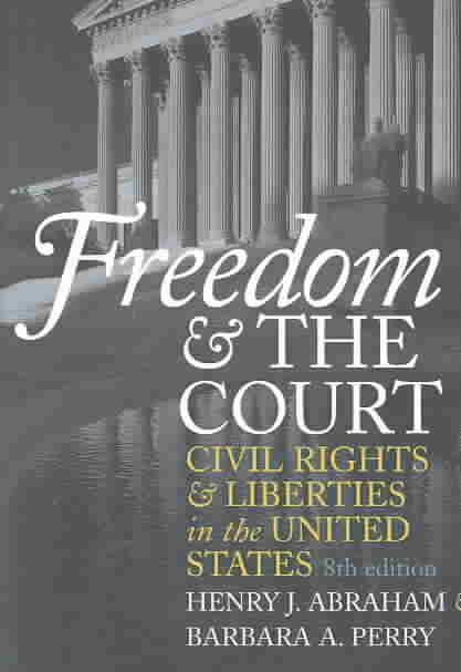 Freedom and the Court By Abraham, Henry Julian/ Perry, Barbara A.