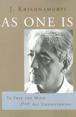 As One Is By Krishnamurti, J. (Jiddu)